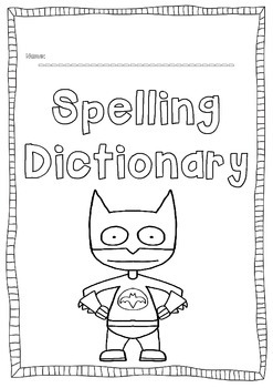 Spelling Dictionary Book  - students create their own spelling book