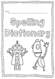 Spelling Dictionary Book  - students create their own spel