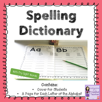 Spelling Dictionary (Complete With Sight Words)