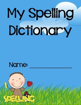 Spelling Dictionary-I Love Spelling