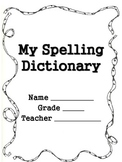 Spelling Dictionary for Kindergarten, First, Second, and Third Grades