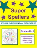 Spelling Enrichment: SUPER SPELLERS KIT