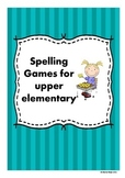 Spelling Games for Upper Elementary Students