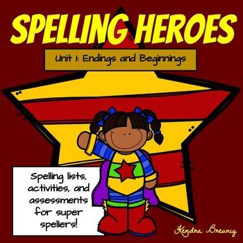 Spelling Heroes Unit 1: Endings and Beginnings