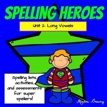 Spelling Heroes Unit 2: Long Vowels