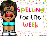 Spelling Homework for the Week