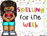 Spelling Homework for the Week