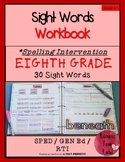 Spelling Intervention Workbook-EIGHTH GRADE Sight Words Book 1
