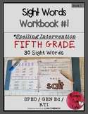 Spelling Intervention Workbook-FIFTH GRADE Sight Words Book 1