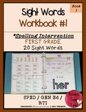 Spelling Intervention Workbook- FIRST Grade Sight Words Book 1