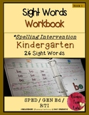 Spelling Intervention Workbook-KINDERGARTEN Sight Words Book 1