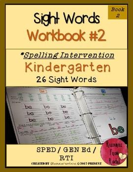 Spelling Intervention Workbook-KINDERGARTEN Sight Words Book 2
