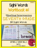 Spelling Intervention Workbook-SEVENTH Grade Sight Words Book 1