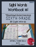 Spelling Intervention Workbook-SIXTH GRADE Sight Words Book 1
