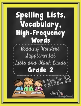 Spelling Lists, Vocabulary and High Frequency Words - Reading Wonders Unit 2