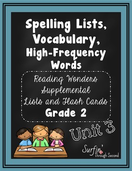 Spelling Lists, Vocabulary and High Frequency Words - Reading Wonders Unit 3