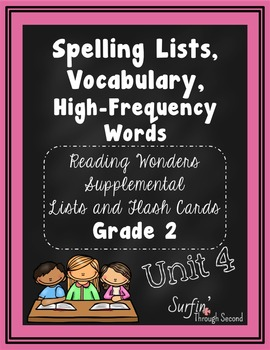 Spelling Lists, Vocabulary and High Frequency Words - Wonders Unit 4