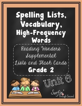 Spelling Lists, Vocabulary and High Frequency Words Unit 6