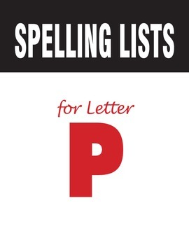 Spelling Lists for Consonant P
