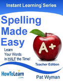 Spelling Made Easy: Learn Your Words in Half the Time - Te