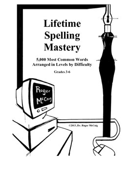 Lifetime Spelling: 5,500 Common Words Arranged by Difficulty (Entire School)