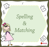 Spelling & Matching