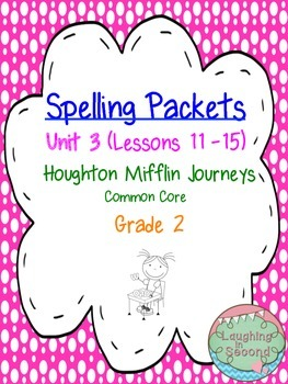 Spelling Packet - Grade 2 - Houghton Mifflin Journeys (Unit 3)