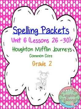 Spelling Packet - Grade 2 - Houghton Mifflin Journeys (Unit 6)