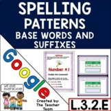 Third Grade Spelling Patterns | Base Words & Suffixes Google Activities L.3.2