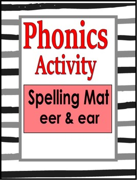 Spelling/Phonics Mat for eer and ear words