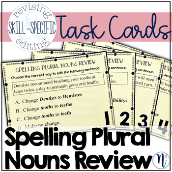 Spelling Plural Nouns Review Skill-Specific Revising & Editing Task Cards