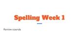 Spelling Powerpoint Wonders Unit 1 Week 1