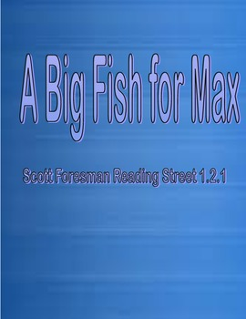 A Big Fish For Max - Scott Foresman Spelling Practice Grade 1