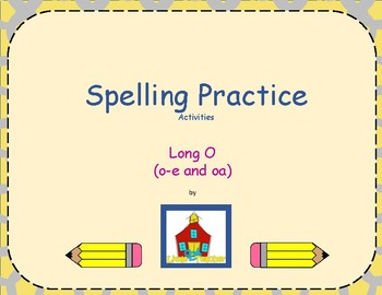 Spelling Practice: Long o: o-e and oa Activities
