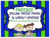 Spelling Pretest Papers ~ FREEBIE ~      12 Words/1 Sentence Template