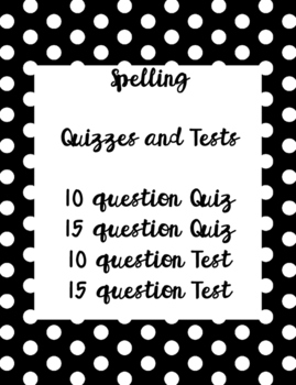 Spelling Quizzes and Tests