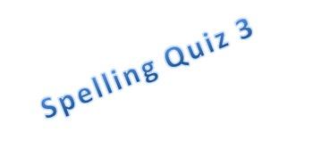 Spelling Quiz 3 (Multiple Choice)