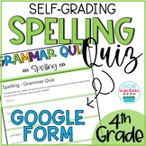 Spelling Quiz Google Forms FREEBIE 4th Grade Distance Learning
