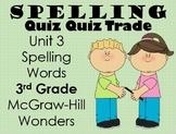 Spelling Quiz Quiz Trade Unit 3 Wonders 3rd Grade