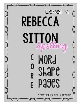 Spelling - Rebecca Sitton - Level 2 - Core Word/Word Shape Pages