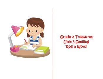Spelling Roll a Word for Unit 5 Grade 2 Treasures