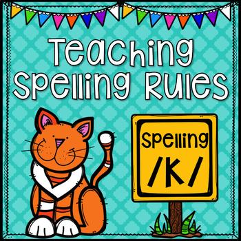 Spelling Rule Resource Pack {Spelling /k/}