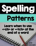 Spelling Rules -ch or -tch