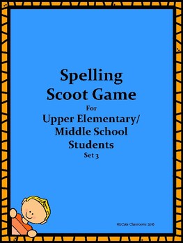 Spelling Scoot for Upper Elementary & Middle School Students Set 3