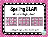 Spelling Slap game - /shun/ pattern