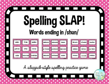 Spelling Slap game - /shun/ pattern
