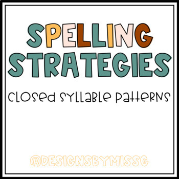 Spelling Strategies - Closed Syllable Patterns