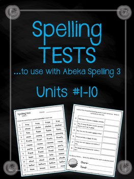 Spelling {TESTS} Units 1-10. TESTS to use with Abeka Spelling 3