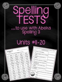 Spelling {TESTS} Units 11-20. TESTS to use with Abeka Spelling 3