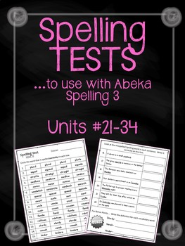 Spelling {TESTS} Units 21-34. TESTS to use with Abeka Spelling 3